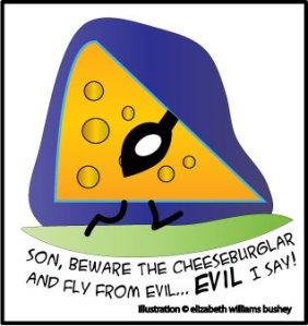A cheese... burglar.